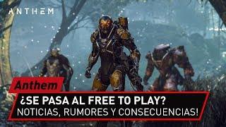 Anthem free to play Nuevos rumores y noticias de EA!