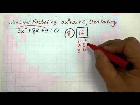 Factoring Ax^2+bx+c=0, Then Solving