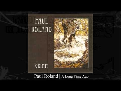 Paul Roland | A Long Time Ago