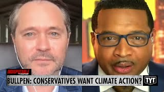 The Bullpen: Do Conservatives Want Drastic Climate Action?