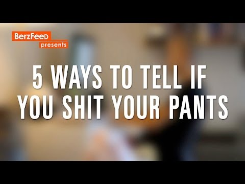 5 Ways to Tell if You Shit Your Pants