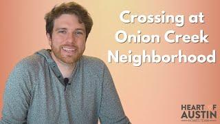 Crossing at Onion Creek | Best Austin Texas Neighborhoods