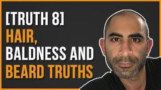[Truth 8] Hair, Baldness and Beard Truths