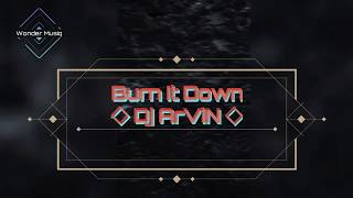 Burn It Down DJ Arvin Edited Version Wonder Musiq.mp3