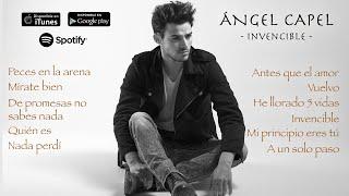 Ángel Capel - Invencible (Álbum Completo)