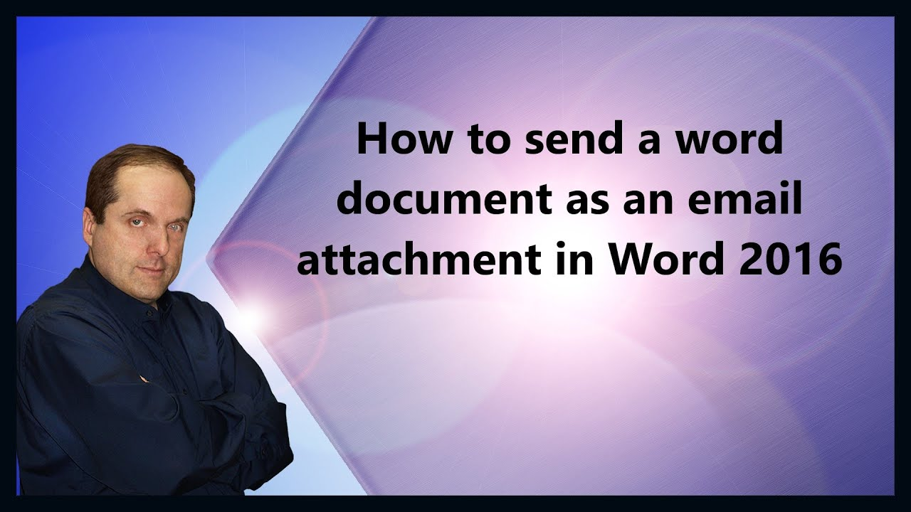 How to send a word document as an email attachment in Word 2016