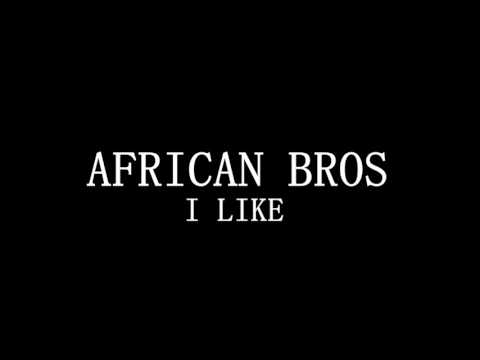 African Bros - I Like(BOJ ft Dammy Krane - Wifey Remix)
