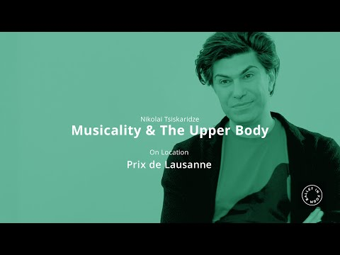 Ballet In Form - Nikolai Tsiskaridze - Musicality and the Upper Body