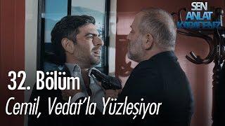 Cemil, Vedat'la yüzleşiyor - Sen Anlat Karadeniz 32. Bölüm