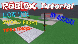 How to Sword Fight on Roblox | AccasiX