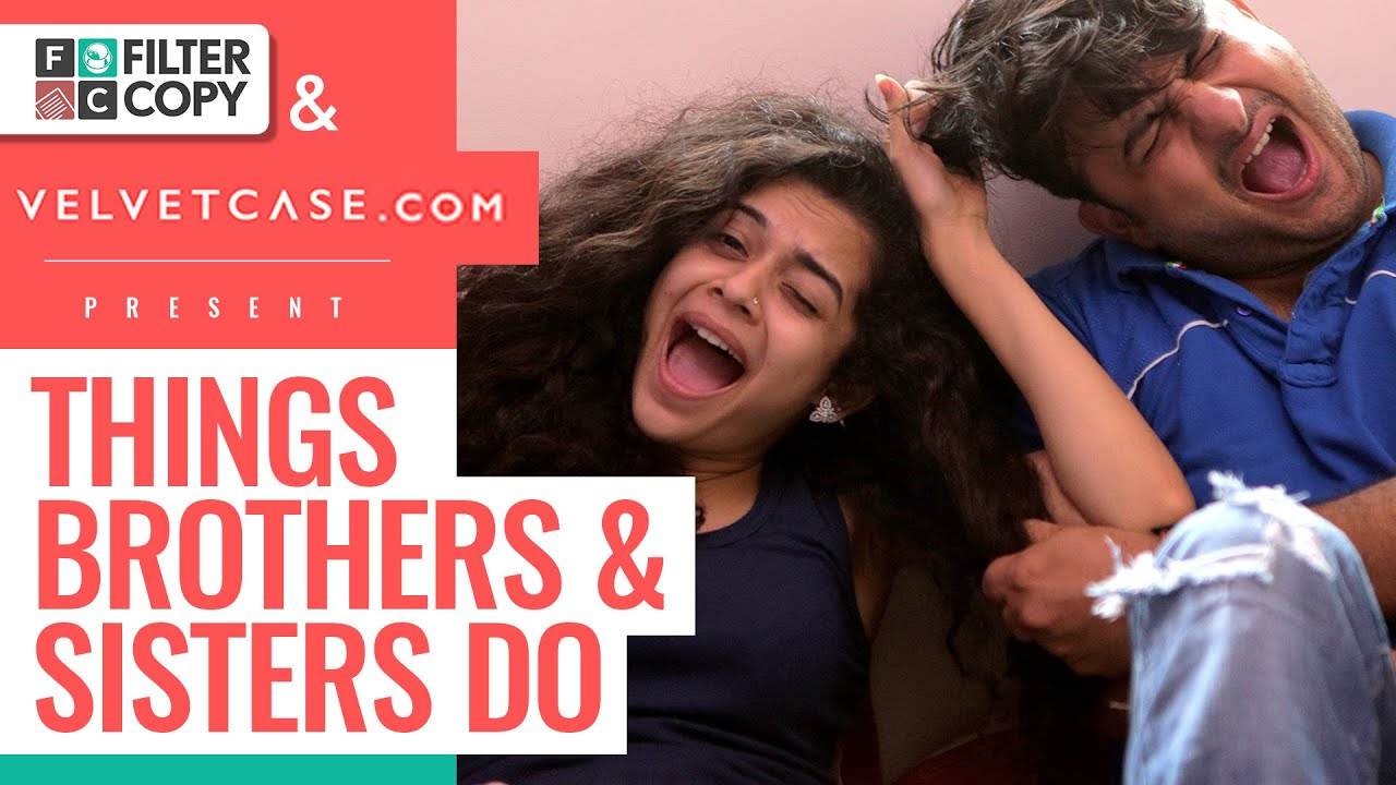 FilterCopy Things Brothers & Sisters Do Ft Mithila