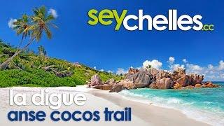 Anse Cocos Trail, La Digue, Seychelles - Episode #12