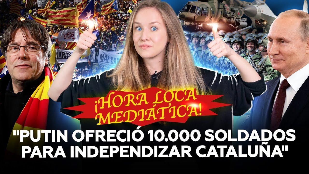 """""""Putin ofreció 10.000 soldados a Cataluña"""" afirman en medios españoles (y tememos que se lo creen)"""