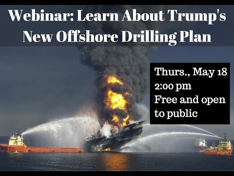 Webinar: Learn About Trump's New Offshore Drilling Plan, May 18, 2017