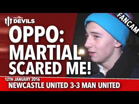 OPPO: Martial Scared Me! | Newcastle United 3-3 Manchester United | FANCAM