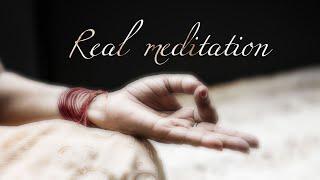 Real Meditation