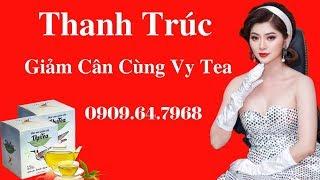 Vy & Tea | Diễn viên Thanh Trúc chia sẻ bí quyết giảm cân cùng Vy & Tea || Hotline: 0909.64.7968