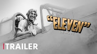 """Eleven"" The Movie - Official Trailer - WWII Naval Aviation Documentary"
