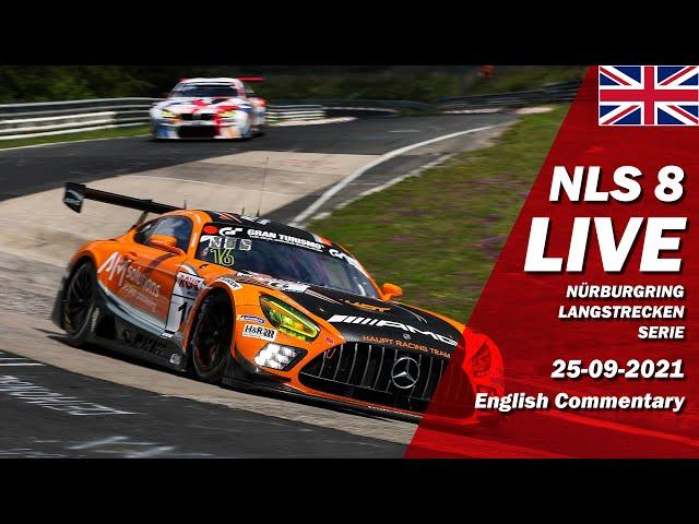 LIVE: Nürburgring NLS 8 RACE | 🇬🇧 ADAC Barbarossapreis - Endurance Series 2021