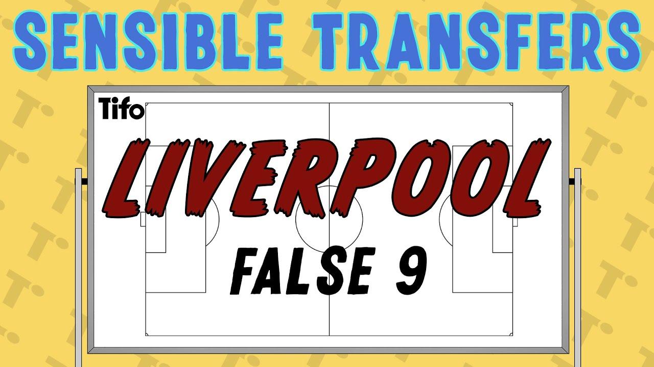 Sensible Transfers: Liverpool - False 9