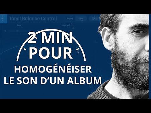 2 MN POUR... Homogénéiser le son d'un album avec Ozone