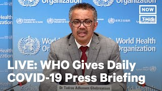 World Health Organization Holds Coronavirus Briefing | LIVE | NowThis