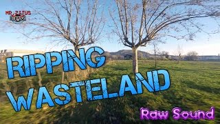 Ripping Wasteland (Raw) - Mr.Zitus FPV