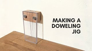 Simple Doweling Jig | Dowel Joinery