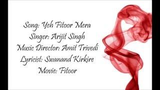 Yeh Fitoor Mera Lyrics - Fitoor | Aditya Roy Kapoor, Katrina Kaif | Arijit Singh | Amit Trivedi