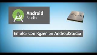 Como Emular en AndroidStudio con un procesador de AMD Ryzen