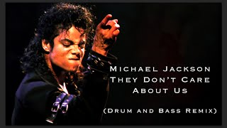 Michael Jackson - They Don't Care About Us (Drum and Bass Remix) FREE DOWNLOAD