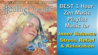 BEST 1 HOUR Zen Music Playlist For Inner Balance, Stress Relief and Relaxation