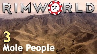 Covering All The Basics [3] Rimworld Mole People