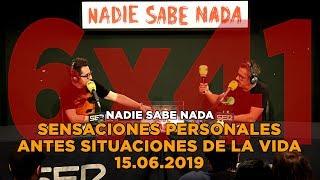 Mix - NADIE SABE NADA - (6x41): Sensaciones personales ante situaciones de la vida