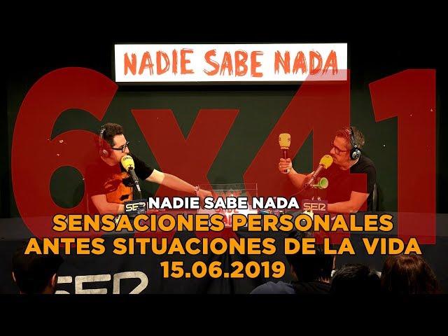 NADIE SABE NADA - (6x41): Sensaciones personales ante situaciones de la vida