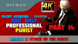 "Hitman: Absolution - SA/Suit Only/No KO/Purist - Mission #13 ""Attack Of The Saints"""