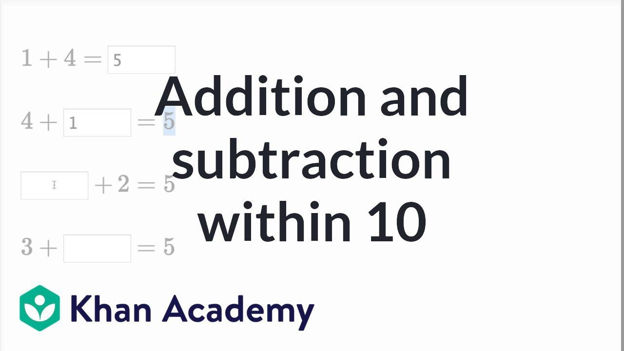 6d489bd426bc6 Addition and subtraction within 10 | Basic addition and subtraction | Early  Math | Khan Academy