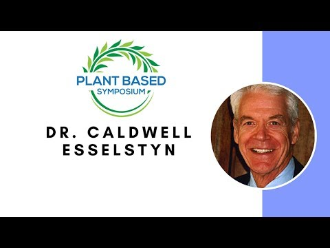 Plant Based Symposium: Dr. Caldwell Esselstyn