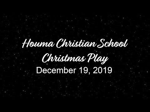 Houma Christian School Christmas Play 2019