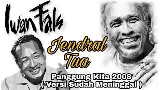Jendral Tua (Versi 2008) Iwan Fals