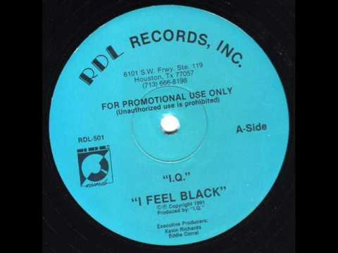 I.Q. - I Feel Black (1991, TX)