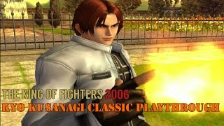 The King of Fighters 2006: Kyo Kusanagi - Classic Playthrough (PS2)