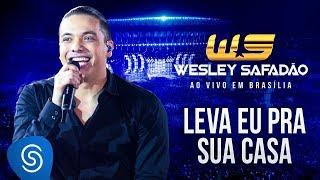 wesley safadão leva eu pra sua casa dvd ao vivo em brasília