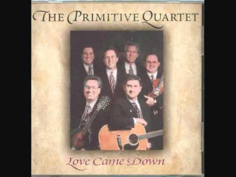 The Primitive Quartet - Love Came Down.wmv