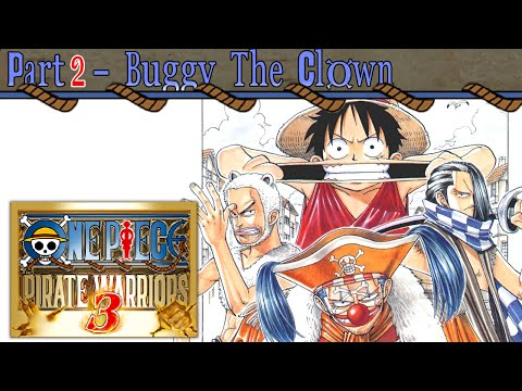 Let's Play One Piece: Pirate Warriors 3 - Part 2 [Buggy the Clown]