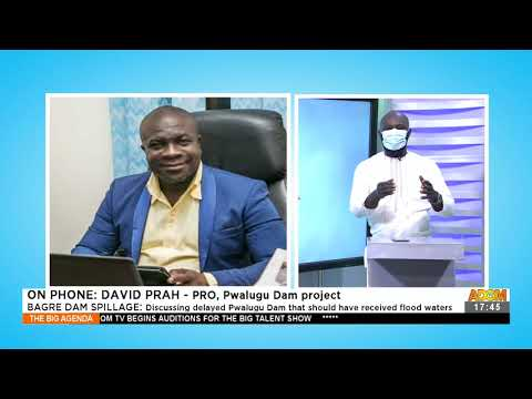 Bagre Dam Spillage: Discussing delayed Pwalugu Dam that should have received flood waters (31-8-21)