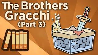 The Brothers Gracchi - III: Ochlocracy - Extra History