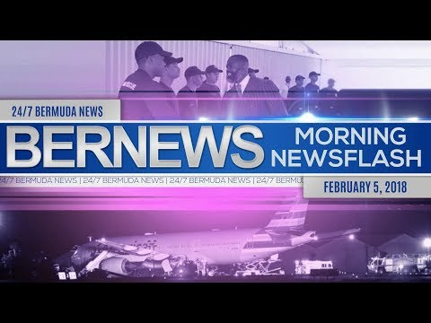Bernews Newsflash For Monday, February 5, 2018