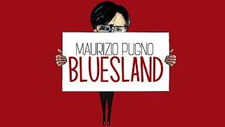 Maurizio Pugno - BLUESLAND: presentazione