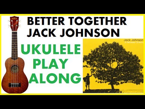 Ukulele-Better Together. Backing Track/Play-Along With Chords (Jack ...